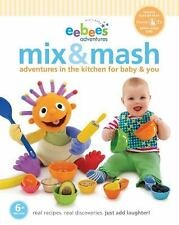 eebee's Mix & Mash: Adventures in the Kitchen for Baby & You (Every Ba-ExLibrary
