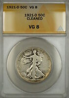 1921-D Walking Liberty Silver Half Dollar 50c Coin ANACS VG-8 Cleaned *KEY DATE*