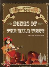 SONGS OF THE WILD WEST Recording King Compiled by Ron Middlebrook Centerstream