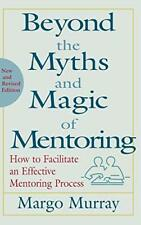 Beyond the Myths and Magic of Mentoring: How to, Murray+=
