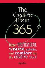 The Creative Life in 365 Degrees: Daily inspiration,  wisdom, motivation, and co