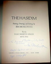 The Hasidim.  SIGNED by Ira Moskowitz and by Isaac Bashevis Singer, Judaica Art.