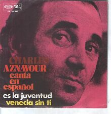 "CHARLES  AZNAVOUR 7""PS Spain 1971 Es la juventud ( In Spanish )"