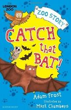 Catch That Bat! (Zoo Story) - New Book Frost, Adam