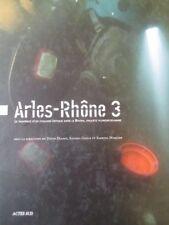 ARLES RHONE 3 Le naufrage d'un chaland dans le Rhône Archéologie