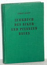 Ernst Klapp - LEHRBUCH DES ACKER- UND PFLANZENBAUES