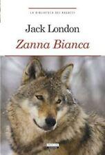 Zanna Bianca di Jack London LIBRO Nuovo Crescere Edizioni