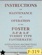 Foster 3-F and 4-F, Fastermatic Lathe, Installation Maintenance and Parts Manual