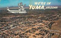 Chrome Postcard AZ H022 Were in Yuma Arizona Aerial Air View Birds Eye Airplane
