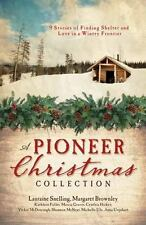 A Pioneer Christmas Collection: 9 Stories of Finding Shelter and Love in a