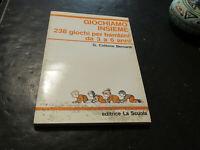 Vamos a Jugar Juntos - 238 Giochi Para Niños Da 3A 6 Años - Ed. La Scuola 1989