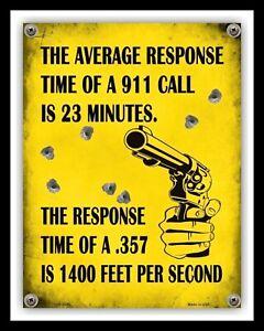 RESPONSE TIME OF A 911 CALL .357 GUN SECURITY TRESPASS WARNING METAL SIGN 2377