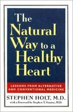 The Natural Way to a Healthy Heart: Lessons from Alternative and Conventional Me