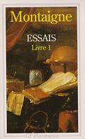 MONTAIGNE - ESSAIS Livre 1 - GF-FLAMMARION