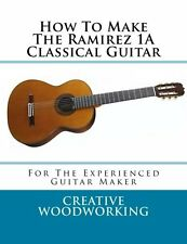 Making the Ramirez 1A Classical Guitar  - Book and Full scale Guitar PLANS