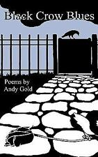 Black Crow Blues by Andy Gold (2010, Paperback)