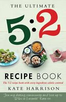 The Ultimate 5:2 Diet Recipe Book: Easy, Calorie Counted Fast Day Meals You'll,