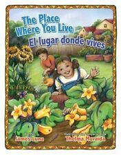 The Place Where You Live / El Lugar Donde Vives (Hardback or Cased Book)