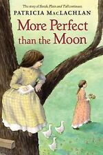More Perfect than the Moon (Sarah, Plain and Tall) MacLachlan, Patricia Hardcov