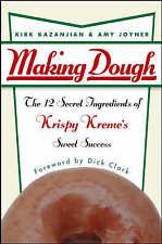 Making Dough: The 12 Secret Ingredients of Krispy Kreme's Sweet Success by...