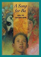 A Song for Ba by Jan Peng Wang and Paul Yee (2004, Hardcover)