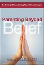 NEW - Parenting Beyond Belief: On Raising Ethical, Caring Kids Without Religion