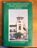 Early 20th Century Islamic Architecture in Cairo - Tarek Sakr - First Edition