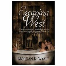 Escaping West by Wyatt, Morgan K.