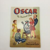 Mabel Neikirk Oscar The Trained Seal On Radio Book 1948 HB Hanson Illustrated