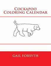 Cockapoo Coloring Calendar by Gail Forsyth (2015, Paperback)