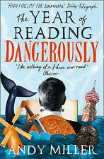 The Year of Reading Dangerously: How Fifty Great Books Saved My Life by Andy...