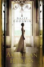 NEW - The American Heiress: A Novel by Goodwin, Daisy