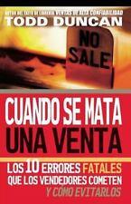 Cuando se mata una venta: Los 10 errores fatales que los vendedores cometen y