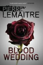 Blood Wedding by Pierre Lemaitre (2016, Hardcover)