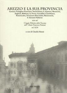 Arezzo e la sua Provincia. Viste nel Viaggio Pittorico della Toscana Fontani