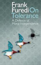 On Tolerance: A Defence of Moral Independence by Furedi, Frank
