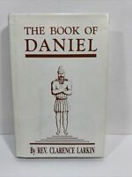 THE BOOK OF DANIEL by Clarence Larkin - Hardcover Edition.