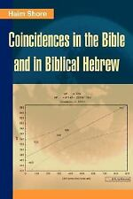 Coincidences in the Bible and in Biblical Hebrew by Haim Shore (2007, Paperback)