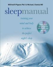 Sleep Manual: Training Your Mind and Body to Achieve th. by Pigeon, Wilfred R.