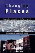 Changing Places : Rebuilding Community in the Age of Sprawl