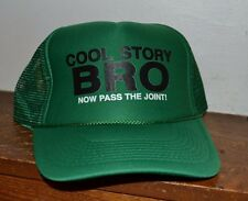 """COOL STORY BRO Now Pass the JOINT!"" Trucker Style Hat Cap Snapback One Size"