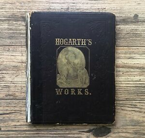 HOGARTH'S WORKS WITH SIXTY-TWO ILLUSTRATIONS, HC -- Antique Prints