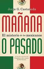 Mañana o pasado: El misterio de los mexicanos (Spanish Edition)-ExLibrary
