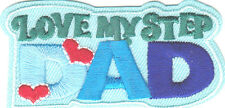 """""""LOVE (HEART) MY STEP DAD""""/Iron On Embroidered Patch/Mom, Parents,Words,Love"""