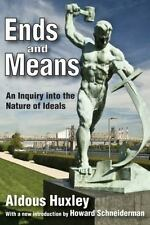 Ends and Means: An Inquiry Into the Nature of Ideals (Paperback or Softback)