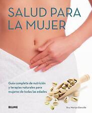 Salud para la mujer: Guia completa de nutricion y terapias naturales para mujere