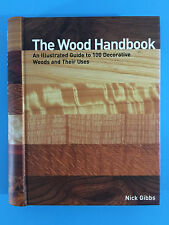 The Wood Handbook: An Illustrated Guide to 100 Decorative Woods... by Nick Gibbs