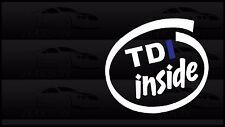 TDI Inside VW Sticker Volkswagen Euro Turbo Diesel MK3 MK4 MK5 MK6 MK7 GTI Jetta