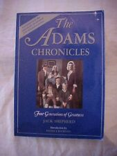 1975 Book The Adams Chronicles Four Generations Of Greatness by Jack Shepherd