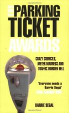 The Parking Ticket Awards: Crazy Councils, Meter Madness and Traffic Warden He,